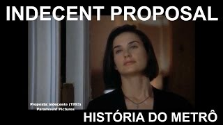 INDECENT PROPOSAL 1993 - Proposta Indecente - História do Metrô