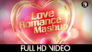 Love Romance Mashup (2015) By Dj Dip SR & SI Shipon Visual HD
