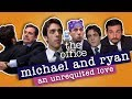 Michael and Ryan: An Unrequited Love - The Office US
