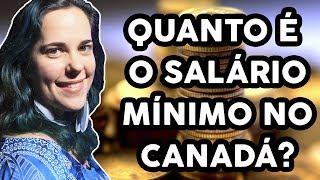 QUAL É O SALÁRIO MÍNIMO NO CANADÁ? - Salário por províncias
