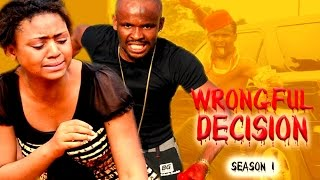 Wrongful Decision  1 2016 Latest Nigerian Nollywood Movie