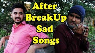 After Breakup Sad Songs - Best Funny Indian Video | Dekhte Rahoo