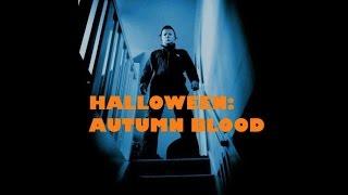 Halloween II: Autumn Blood (Horror Movie)