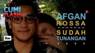 Afgan dan Rossa Tunangan? - CumiFlash 25 September 2017