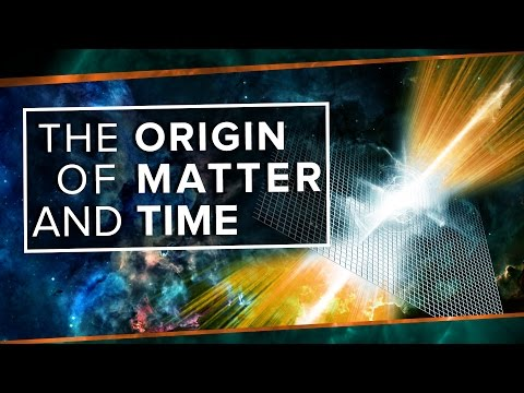 The Origin of Matter and Time Space Time PBS Digital Studios