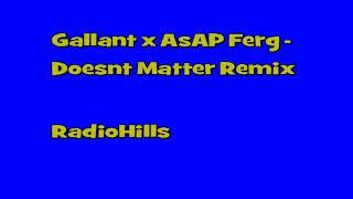 Gallant x AsAP Ferg - Doesnt Matter Remix