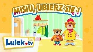 Misiu, ubierz się! I Piosenki dla dzieci I Lulek.tv