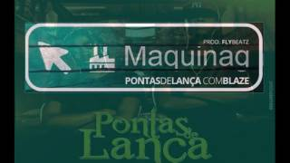Pontas de Lança - Maquinag Feat. Blaze 2016