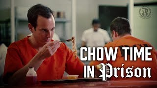 Chow Time in Prison - Prison Talk 8.17
