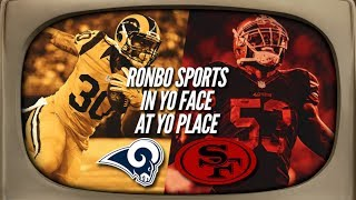Ronbo Sports In Yo Face At Yo Place Watching 49ers VS Rams Week 3 2017