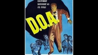 D.O.A.  (FULL MOVIE) (1950 Feature Film noir) (Remastered) (HD 1080p)