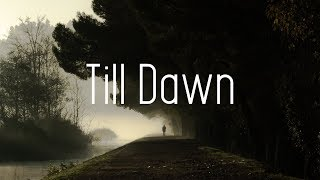Spce Cadex & Exede - Till Dawn (Lyrics)