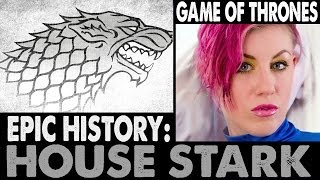 EPIC HISTORY: House Stark . Game of Thrones *