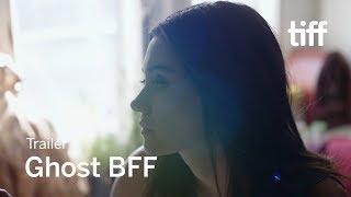 GHOST BFF Trailer | TIFF 2018