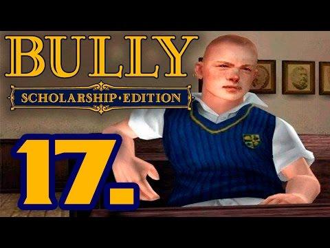 BULLY - TODO EN NUESTRA CONTRA #17 - GAMEPLAY ESPAÑOL