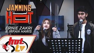 ERNIE ZAKRI & IRFAN HARIS (LIVE) - Jamming Hot