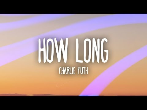 Download Charlie Puth – How Long (Lyrics / Lyric Video) On VIMUVI.ME