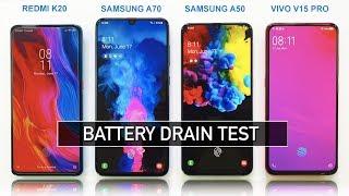 Redmi K20 / Samsung A70 / Samsung A50 / Vivo V15 Pro Battery Drain Test