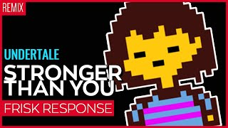 Stronger Than You (Frisk Response) Kuraiinu