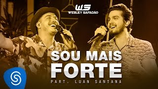 Wesley Safadão Part. Luan Santana - Sou mais forte [DVD WS EM CASA]