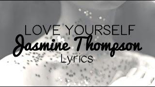 Love Yourself - Jasmine Thompson Lyrics (Justin Bieber Cover)