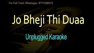 Jo Bheji Thi Duaa | Arijit Singh | Unplugged Karaoke