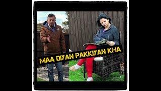 Maa Diyan Pakkiyan Kha | Sheorans | Funny Video