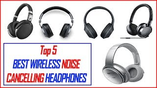 Best Wireless Noise Cancelling Headphones - Top 5 Best Wireless Noise Cancelling Headphones