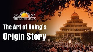 The Origin Of The Art Of Living Foundation | Short Story | Documentary Video