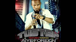 New Exclusive: AIYE FOREIGN By TUSTEP FT YARDMAN