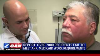 Over 7K Recipients Fail to Meet Ark. Medicaid Work Requirements