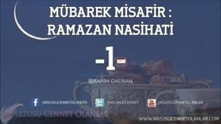 Mübarek Misafir,  RAMAZAN NASİHATİ -1- , İbrahim Gadban Hoca