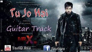 Tu Jo Hai Guitar Track/Karaoke (C#m Scale) | Instrumental | Mr. X | Emraan Hashmi