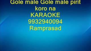 Gole male Gole male pirit koro na Karaoke by Ramprasad 993294009