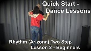 Quick Start Dance Lesson 2  - For Beginners - Rhythm (AZ) Two Step - Beginner Country Dance Lessons