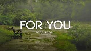 For You - Soft Emotional Guitar Rap Beat Hip Hop Instrumental 2017 (New)