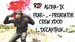 Rip Aloha-IX, Fear-_-preadator, Crew XDOD, I_DECAHTHUK_I