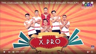 Nối Lại Tình Xưa - Nhóm Xpro - Thvl - Cười Xuyên Việt - Tiếu Lâm Hội