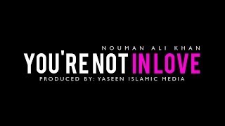You're Not in Love - You're Just Hormonal - Islamic Reminder