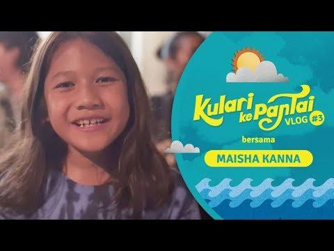 Vlog Kulari Ke Pantai #03 bersama Maisha Kanna mp3