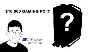 $10 000 GAMING PC !