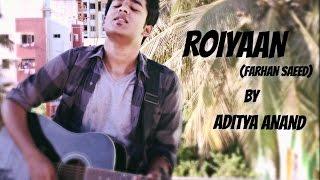 Roiyaan | Farhan Saeed | Cover by Aditya Anand | Mobile Clip