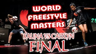 Kalina vs Caitlyn Female Final | World Freestyle Masters 2018