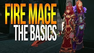 7.2/7.2.5 FIRE MAGE GUIDE: The Basics