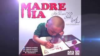 Madre Mia - MrPelon503 Feat Jay Prod Por Terremoto