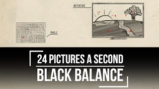 Black Balance - 24 Pictures a Second