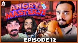 BB Ki Vines-   Angry Masterji- Part 12  