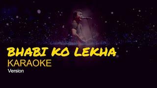 BHABI KO LEKHA - Nepali Karaoke Song (Track) | Deepak Bajracharya