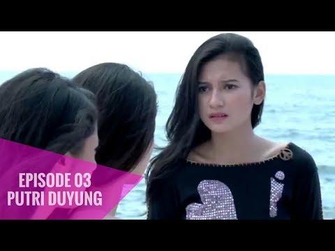 Putri Duyung Episode 03
