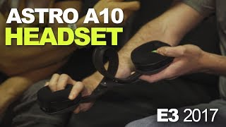 E3 2017: A closer look at the Astro A10 headset